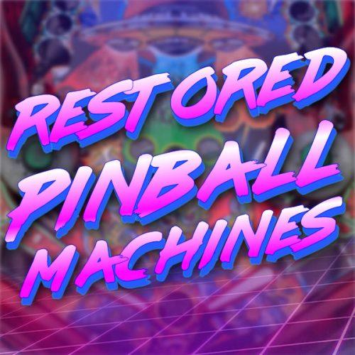 Restored Pinball Machines